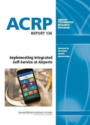 Publication Image for ACRP Report 136: Implementing Integrated Self-Service at Airports
