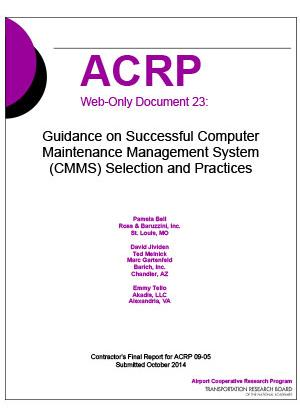Publication Image for ACRP Web-Only Document 23: Guidance on Successful Computer Maintenance Management System (CMMS) Selection and Practices