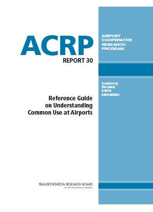 Publication Image for ACRP Report 30: Reference Guide on Understanding Common Use at Airports