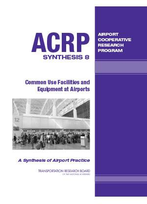 Publication Image for ACRP Synthesis 8: Common Use Facilities and Equipment at Airports